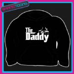 THE DADDY NEW DAD FATHER HOODY HOODIE ALL SIZES & COLOURS